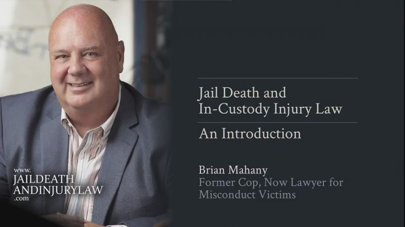 An Introduction to Jail Death and Injury Law - Former Cop Now Lawyer for Victims Brian Mahany